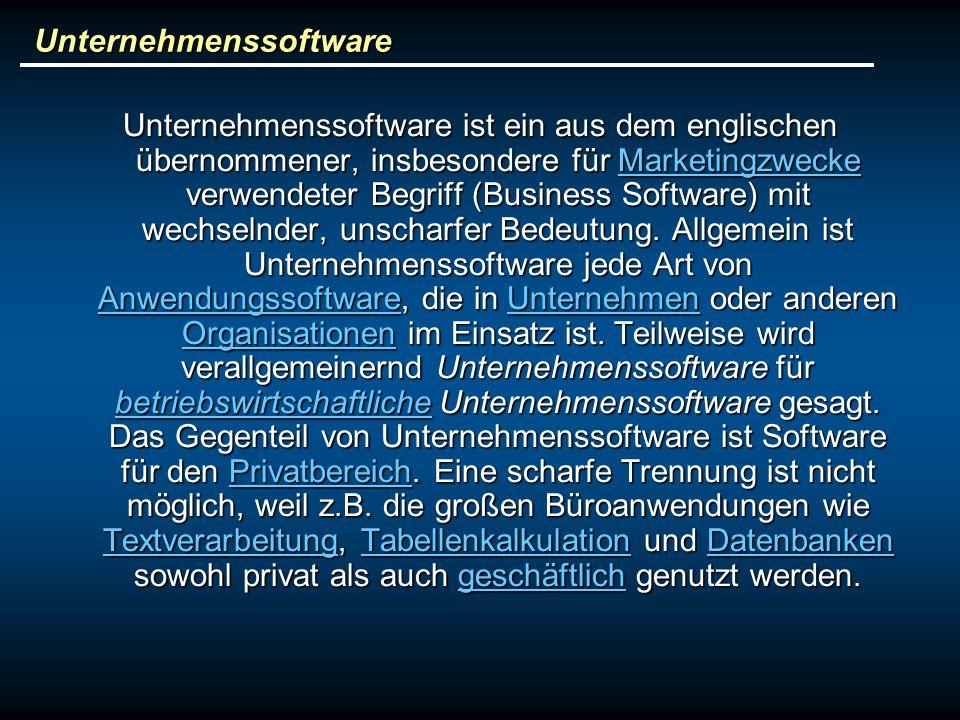 Unternehmenssoftware Unternehmenssoftware ist ein aus dem englischen übernommener, insbesondere für Marketingzwecke verwendeter Begriff (Business Software) mit wechselnder, unscharfer Bedeutung.