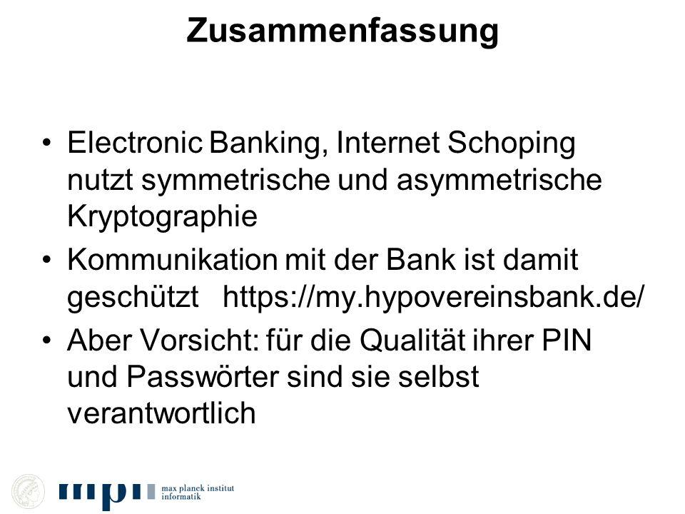 Zusammenfassung Electronic Banking, Internet Schoping nutzt symmetrische und asymmetrische Kryptographie Kommunikation mit der Bank ist damit geschütz