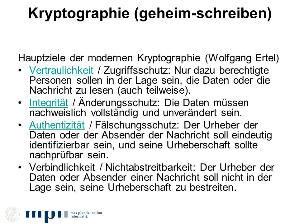 Kryptographie (geheim-schreiben) Hauptziele der modernen Kryptographie (Wolfgang Ertel) Vertraulichkeit / Zugriffsschutz: Nur dazu berechtigte Persone