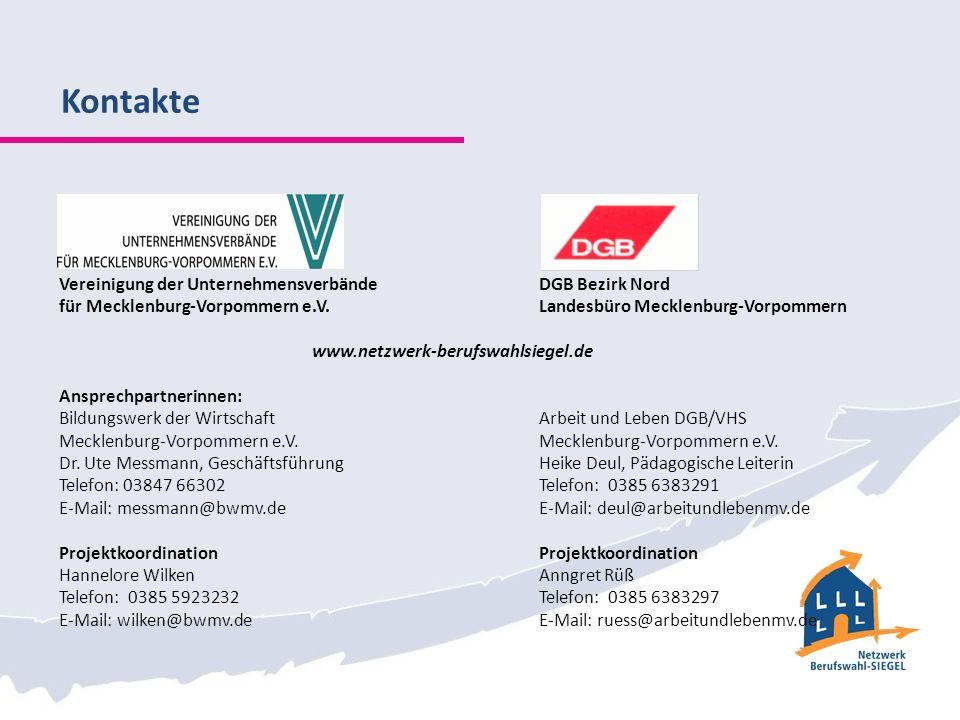 Kontakte Vereinigung der UnternehmensverbändeDGB Bezirk Nord für Mecklenburg-Vorpommern e.V. Landesbüro Mecklenburg-Vorpommern www.netzwerk-berufswahl