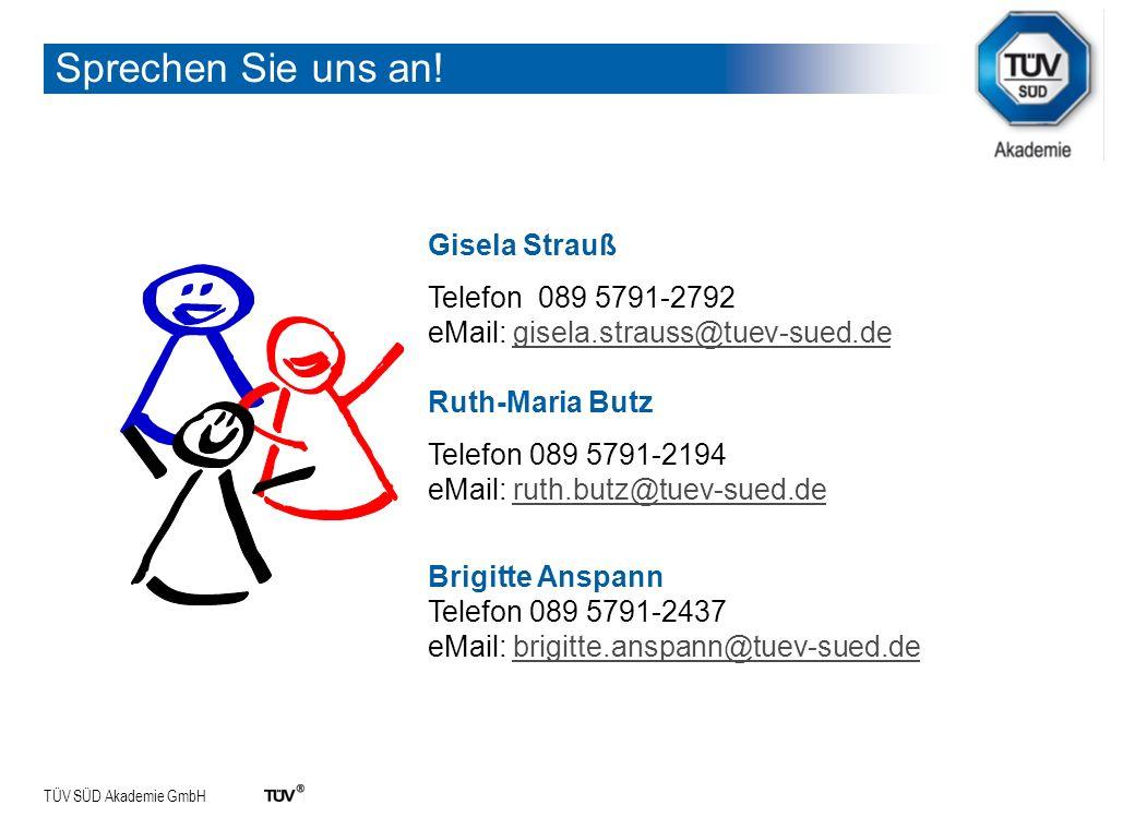 TÜV SÜD Akademie GmbH Sprechen Sie uns an.