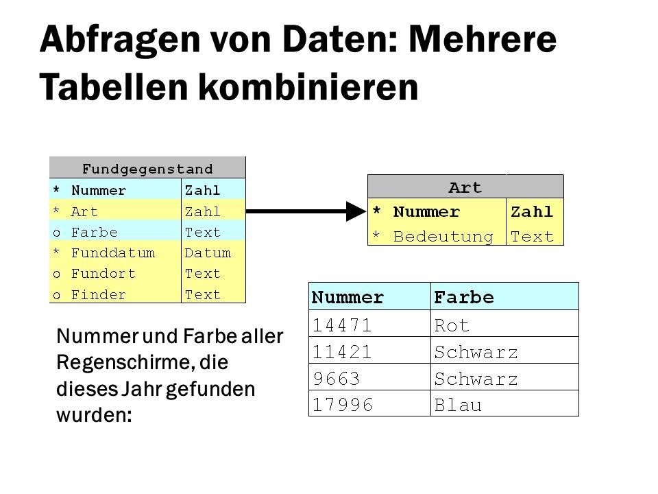 Abfragen von Daten: Mehrere Tabellen kombinieren Nummer und Farbe aller Regenschirme, die dieses Jahr gefunden wurden: