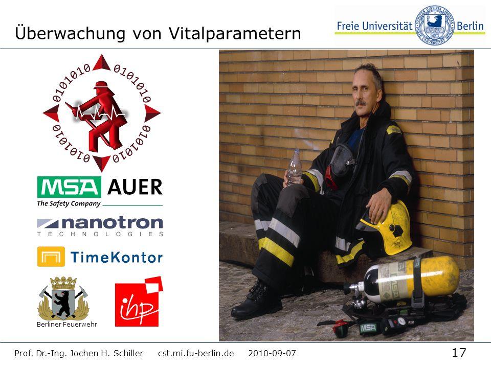 17 Prof. Dr.-Ing. Jochen H. Schiller cst.mi.fu-berlin.de 2010-09-07 Überwachung von Vitalparametern Berliner Feuerwehr