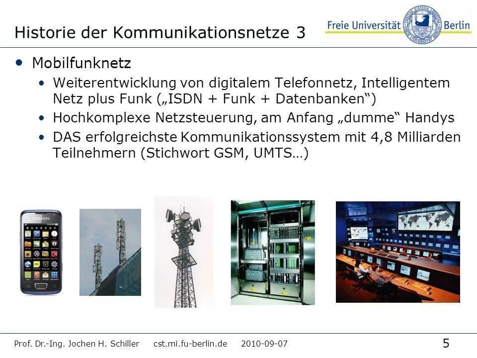 5 Historie der Kommunikationsnetze 3 Mobilfunknetz Weiterentwicklung von digitalem Telefonnetz, Intelligentem Netz plus Funk (ISDN + Funk + Datenbanke