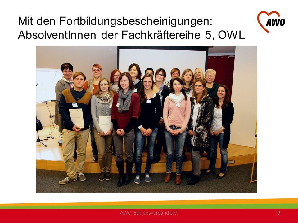 Mit den Fortbildungsbescheinigungen: AbsolventInnen der Fachkräftereihe 5, OWL AWO Bundesverband e.V.16