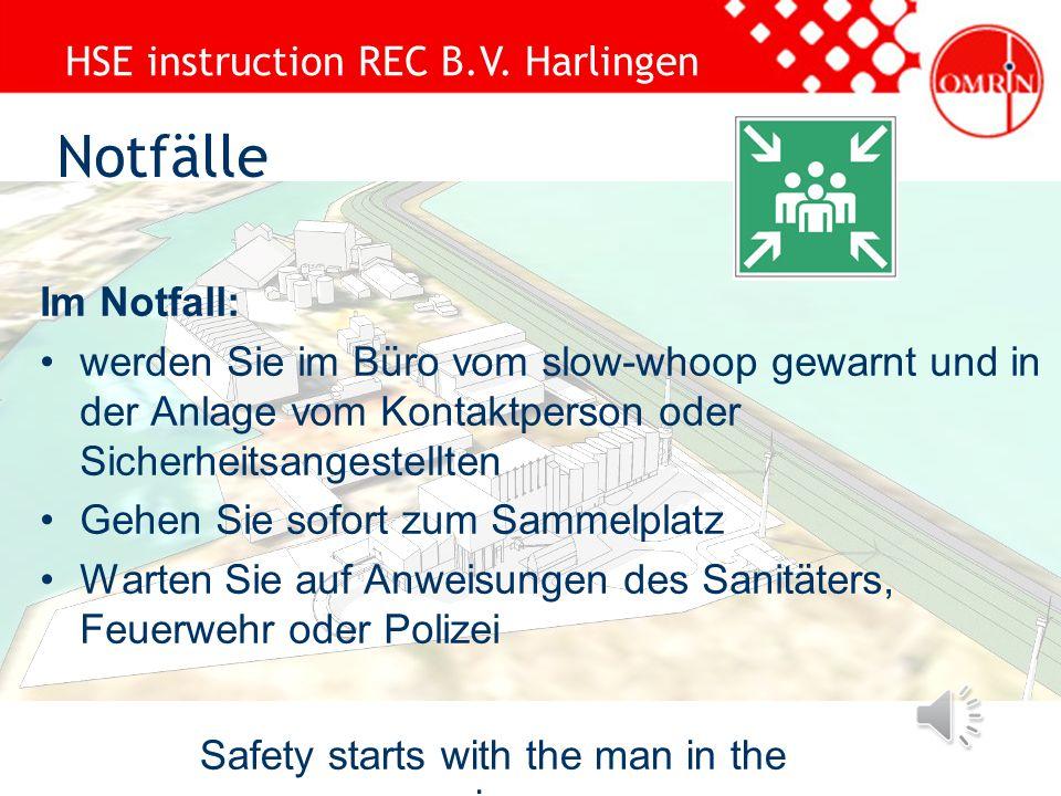 HSE instruction REC B.V. Harlingen Safety starts with the man in the mirror Rufen Sie die Wache an und melden: –Wer Sie sind und wo Sie sind –Art und