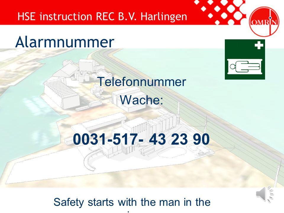 HSE instruction REC B.V. Harlingen Safety starts with the man in the mirror Im Notfall: werden Sie im Büro vom slow-whoop gewarnt und in der Anlage vo