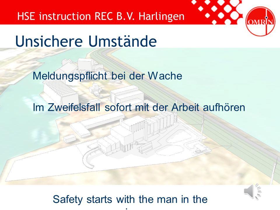 HSE instruction REC B.V. Harlingen Safety starts with the man in the mirror Telefonnummer Wache: 0031-517- 43 23 90 Alarmnummer