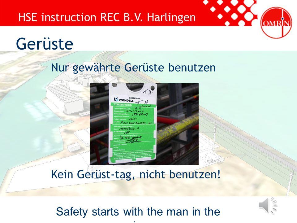 HSE instruction REC B.V. Harlingen Safety starts with the man in the mirror Meldungspflicht bei der Wache Im Zweifelsfall sofort mit der Arbeit aufhör