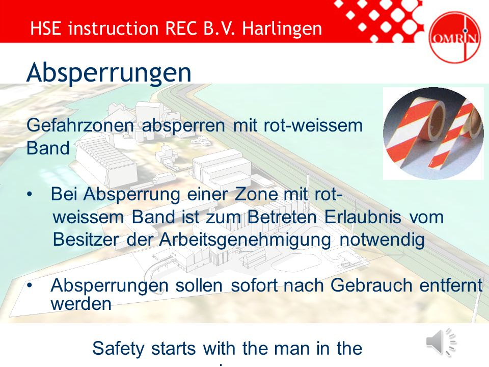 HSE instruction REC B.V. Harlingen Safety starts with the man in the mirror Trennen Abfälle: - chemischer Abfall –Metalle –Isoliermittel –Restabfall A