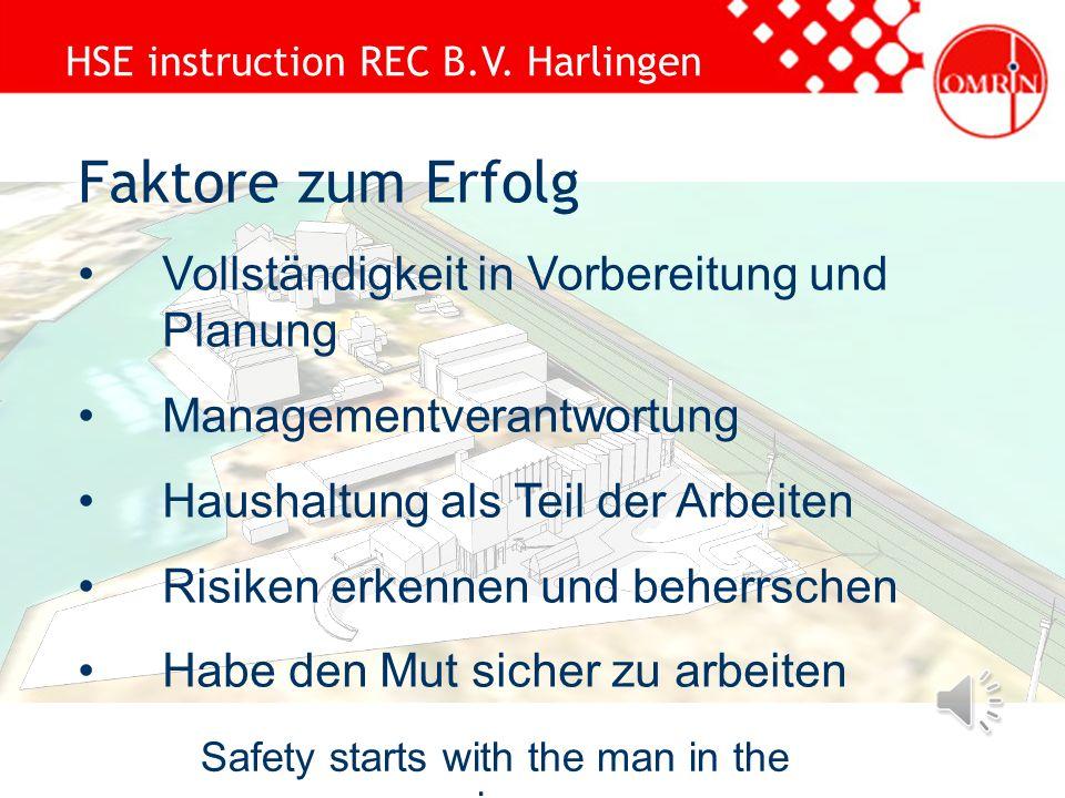 HSE instruction REC B.V. Harlingen Safety starts with the man in the mirror Ziele Sicherheit: Keine Unfälle Umwelt: Keine Umweltverschmutzung Qualität