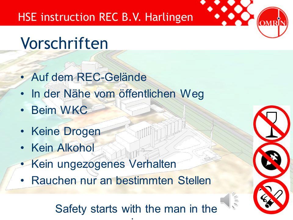 HSE instruction REC B.V. Harlingen Safety starts with the man in the mirror Sicherheitseinleitung ist Pflicht Ein- und auschecken mit Badge Melden bei