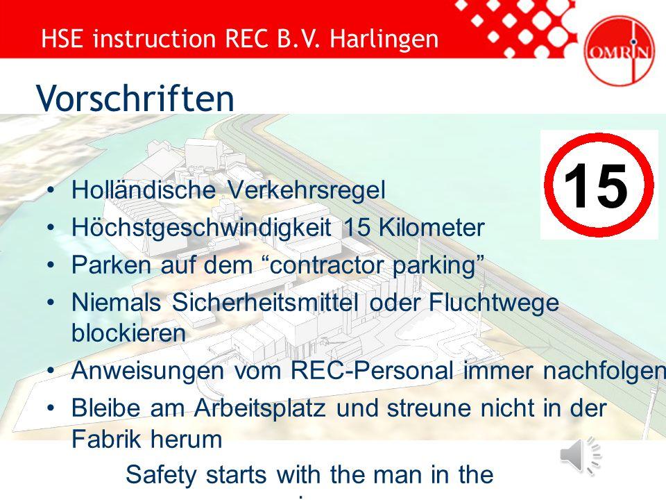 HSE instruction REC B.V. Harlingen Safety starts with the man in the mirror Auf dem REC-Gelände In der Nähe vom öffentlichen Weg Beim WKC Keine Drogen