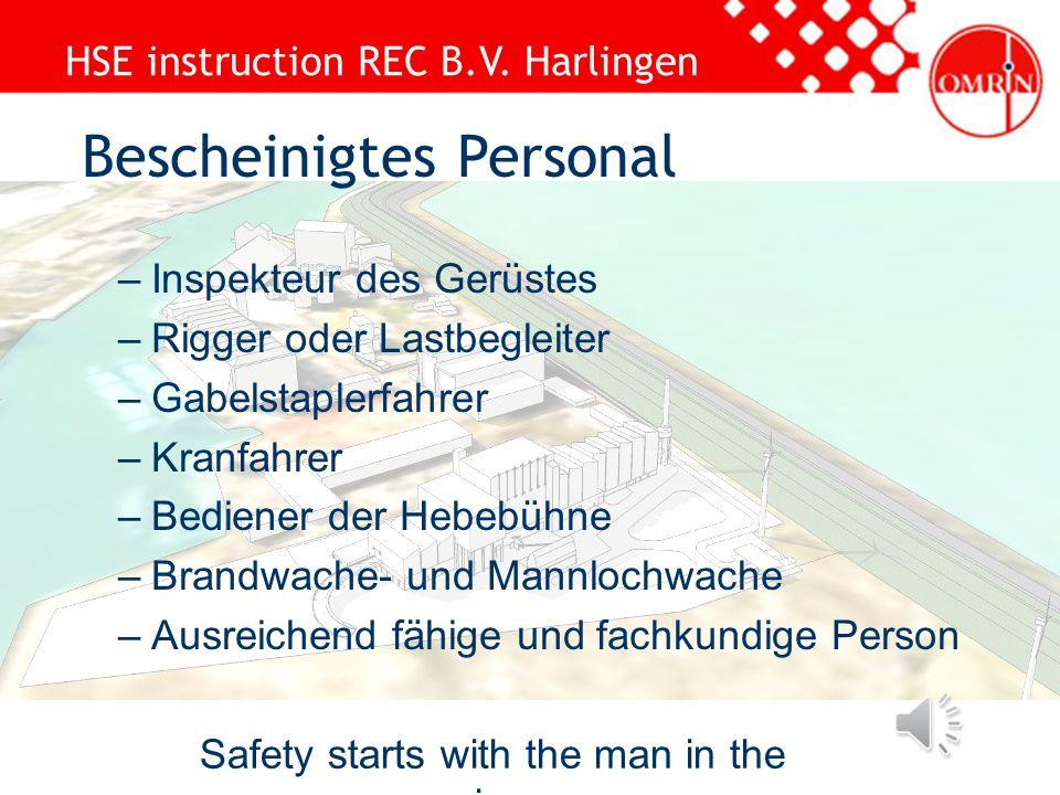 HSE instruction REC B.V. Harlingen Safety starts with the man in the mirror Arbeitsgenähmigung (für alle Tätigkeiten) Vereinbaren wie sicher gearbeite