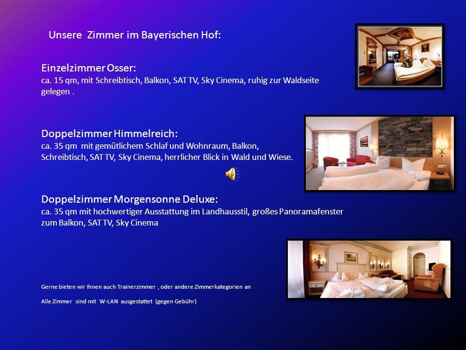 Unsere Zimmer im Bayerischen Hof: Einzelzimmer Osser: ca. 15 qm, mit Schreibtisch, Balkon, SAT TV, Sky Cinema, ruhig zur Waldseite gelegen. Doppelzimm