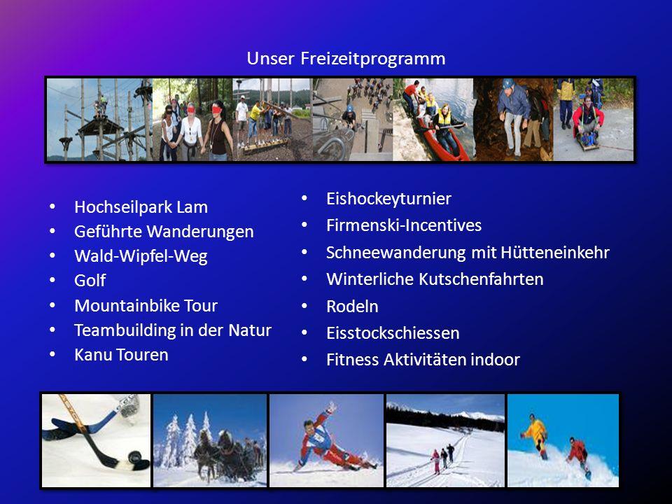 Unser Freizeitprogramm Hochseilpark Lam Geführte Wanderungen Wald-Wipfel-Weg Golf Mountainbike Tour Teambuilding in der Natur Kanu Touren Eishockeytur