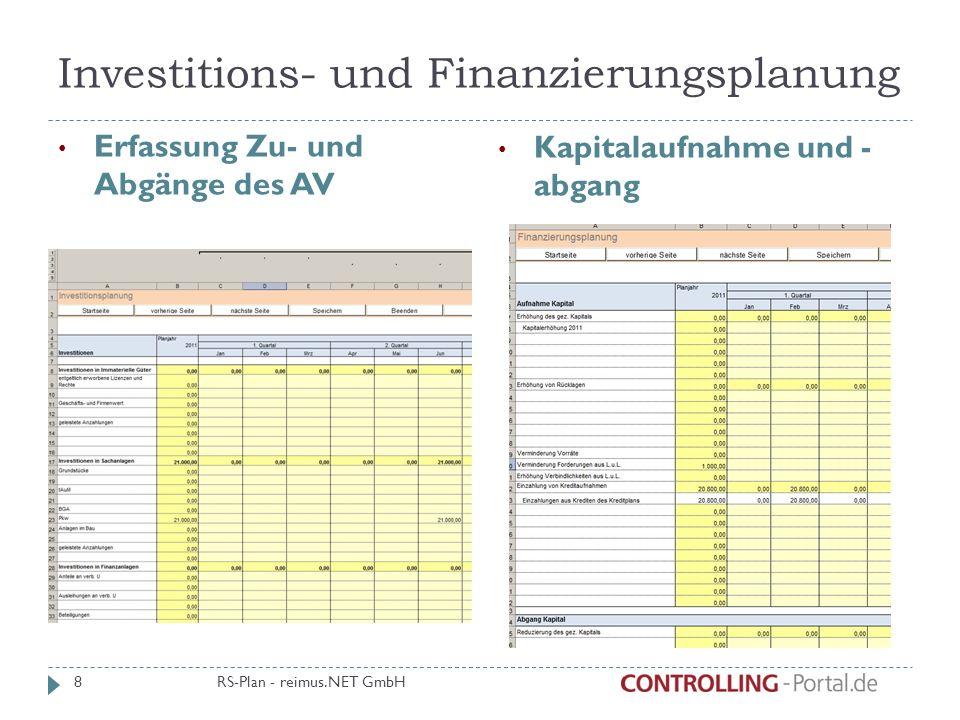 Investitions- und Finanzierungsplanung Erfassung Zu- und Abgänge des AV Kapitalaufnahme und - abgang RS-Plan - reimus.NET GmbH 8