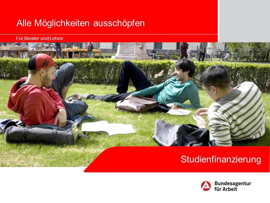 Für Berater und Lehrer Alle Möglichkeiten ausschöpfen Studienfinanzierung
