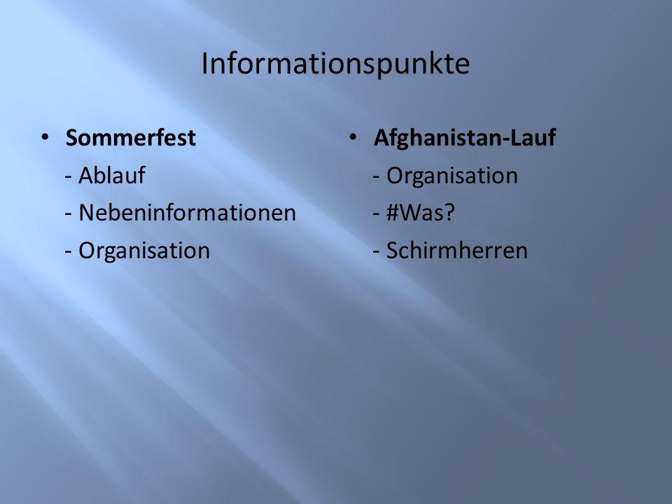 Informationspunkte Sommerfest - Ablauf - Nebeninformationen - Organisation Afghanistan-Lauf - Organisation - #Was? - Schirmherren