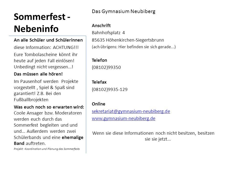 Sommerfest - Nebeninfo Das Gymnasium Neubiberg Anschrift Bahnhofsplatz 4 85635 Höhenkirchen-Siegertsbrunn (ach übrigens: Hier befinden sie sich gerade