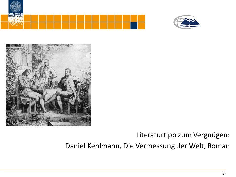 17 Literaturtipp zum Vergnügen: Daniel Kehlmann, Die Vermessung der Welt, Roman
