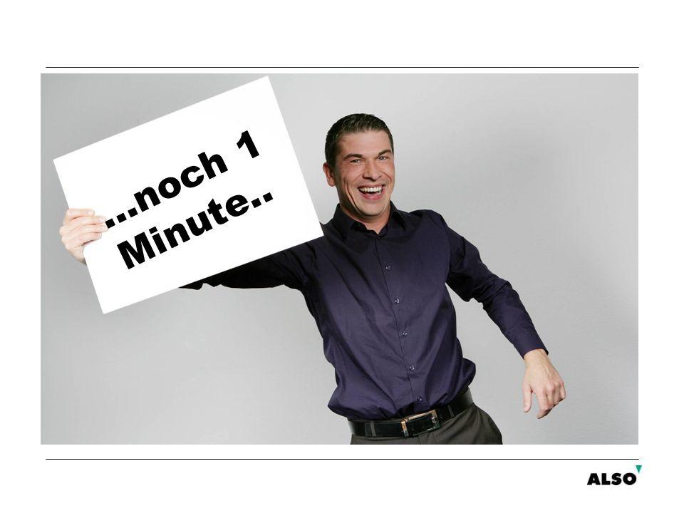 …noch 1 Minute..