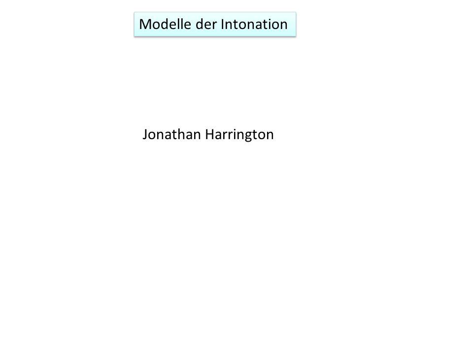 Modelle der Intonation Jonathan Harrington