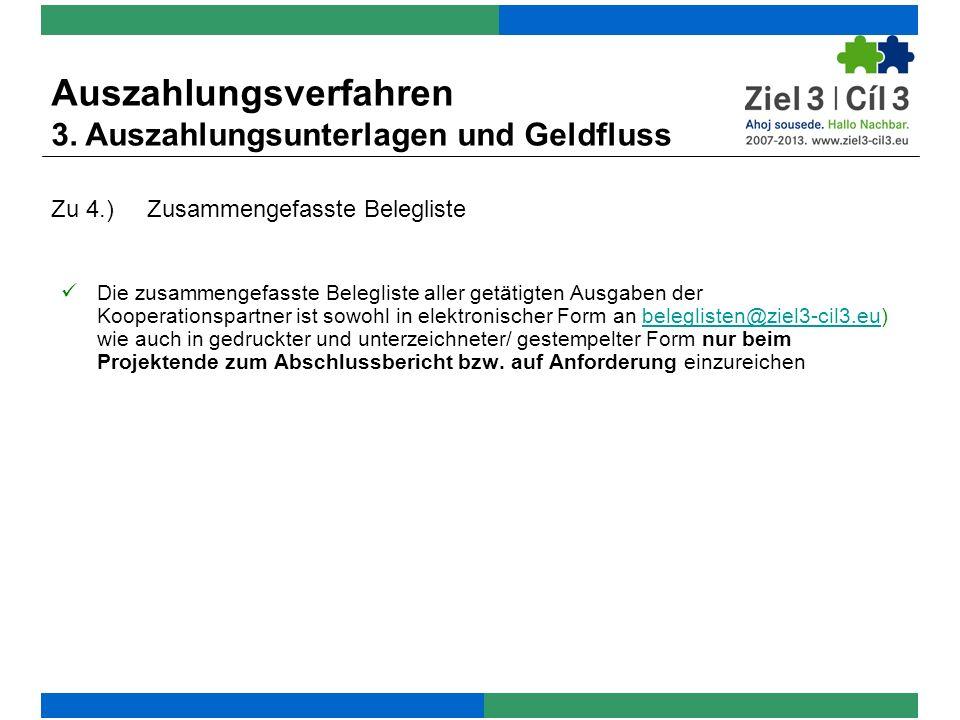 Die zusammengefasste Belegliste aller getätigten Ausgaben der Kooperationspartner ist sowohl in elektronischer Form an beleglisten@ziel3-cil3.eu) wie auch in gedruckter und unterzeichneter/ gestempelter Form nur beim Projektende zum Abschlussbericht bzw.