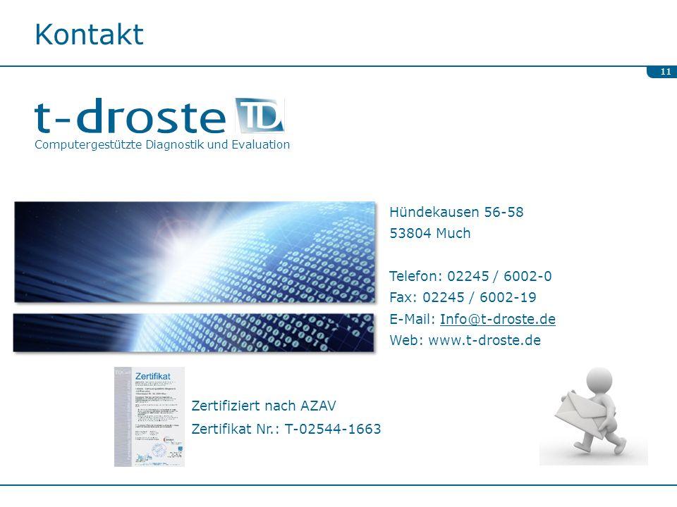 Kontakt 11 Hündekausen 56-58 53804 Much Telefon: 02245 / 6002-0 Fax: 02245 / 6002-19 E-Mail: Info@t-droste.deInfo@t-droste.de Web: www.t-droste.de Com