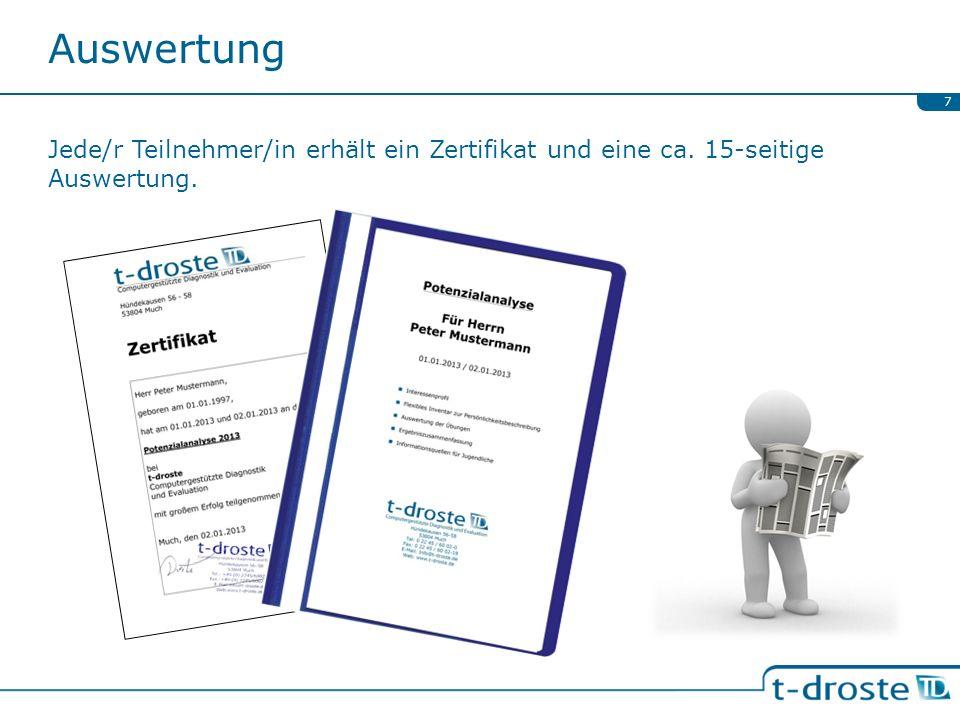 Auswertung 7 Jede/r Teilnehmer/in erhält ein Zertifikat und eine ca. 15-seitige Auswertung.