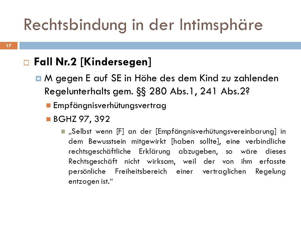Rechtsbindung in der Intimsphäre 17 Fall Nr.2 [Kindersegen] M gegen E auf SE in Höhe des dem Kind zu zahlenden Regelunterhalts gem. §§ 280 Abs.1, 241