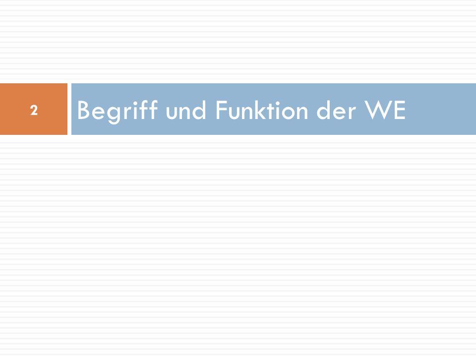 Begriff und Funktion der WE 2