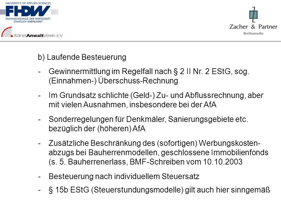 b) Laufende Besteuerung -Gewinnermittlung im Regelfall nach § 2 II Nr. 2 EStG, sog. (Einnahmen-) Überschuss-Rechnung -Im Grundsatz schlichte (Geld-) Z