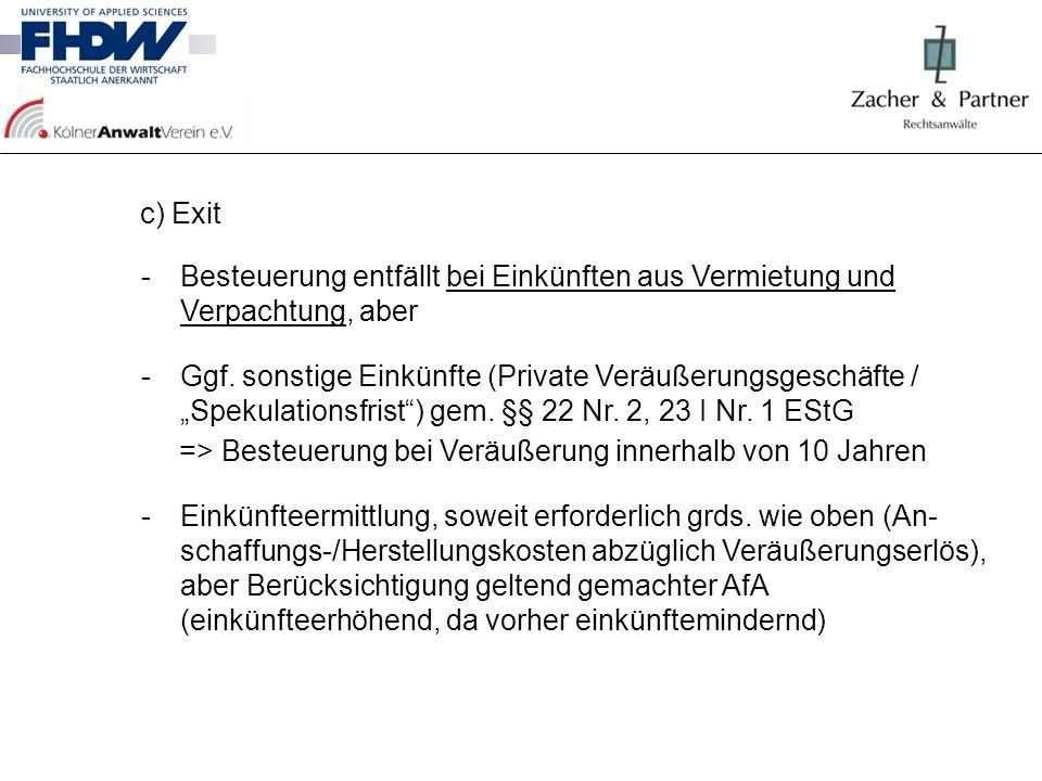 c) Exit -Besteuerung entfällt bei Einkünften aus Vermietung und Verpachtung, aber -Ggf. sonstige Einkünfte (Private Veräußerungsgeschäfte / Spekulatio
