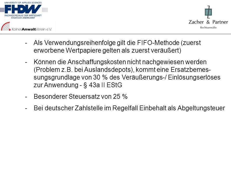 -Als Verwendungsreihenfolge gilt die FIFO-Methode (zuerst erworbene Wertpapiere gelten als zuerst veräußert) -Können die Anschaffungskosten nicht nach