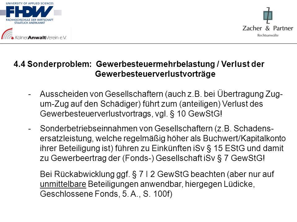 4.4 Sonderproblem: Gewerbesteuermehrbelastung / Verlust der Gewerbesteuerverlustvorträge -Ausscheiden von Gesellschaftern (auch z.B. bei Übertragung Z