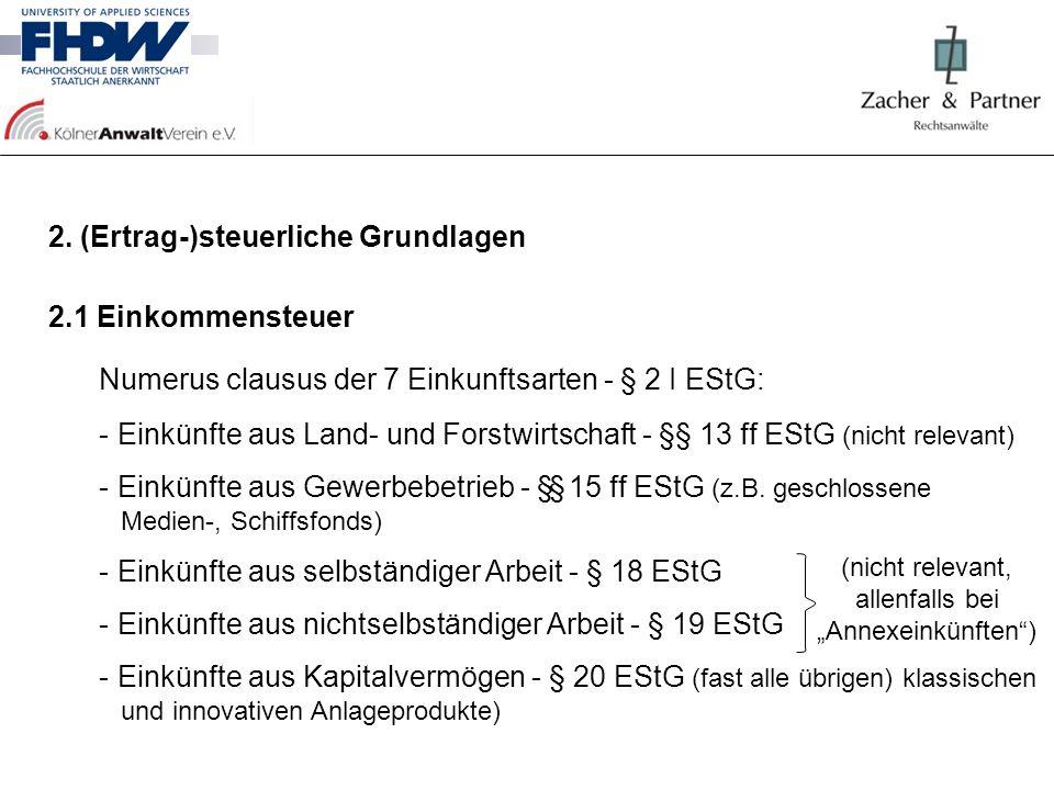 2. (Ertrag-)steuerliche Grundlagen 2.1 Einkommensteuer Numerus clausus der 7 Einkunftsarten - § 2 I EStG: - Einkünfte aus Land- und Forstwirtschaft -