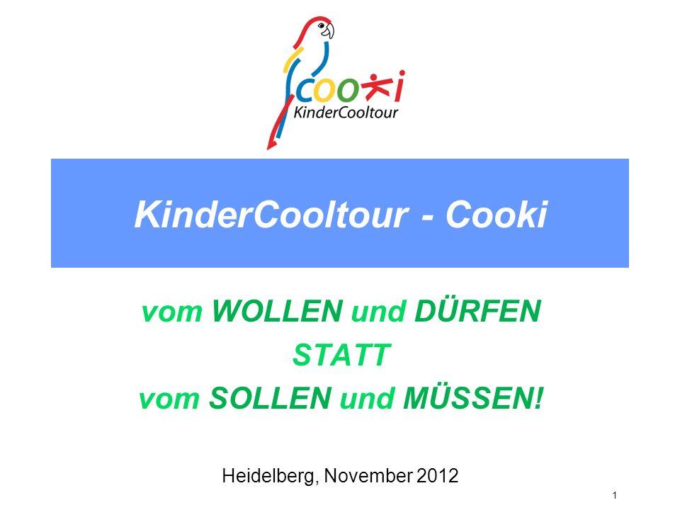 KinderCooltour - Cooki vom WOLLEN und DÜRFEN STATT vom SOLLEN und MÜSSEN.