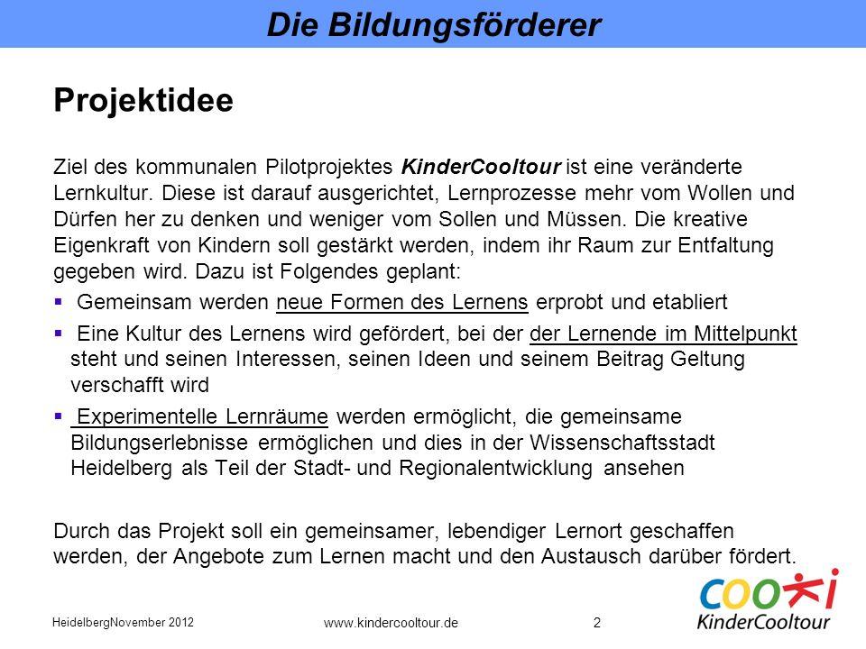 3 Die Bildungsförderer Mai 2011: Antrag Kulturlotsen bei Stiftung Kinderland eingereicht Juli 2011: Bewilligung des Antrages Nov/Dez.