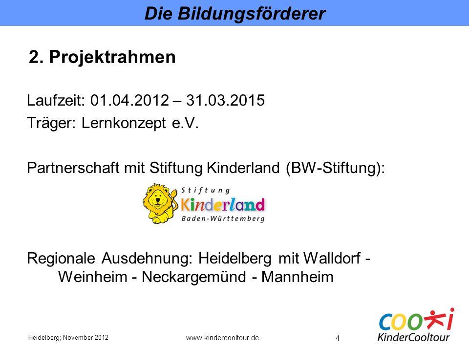 4 Die Bildungsförderer Laufzeit: 01.04.2012 – 31.03.2015 Träger: Lernkonzept e.V.