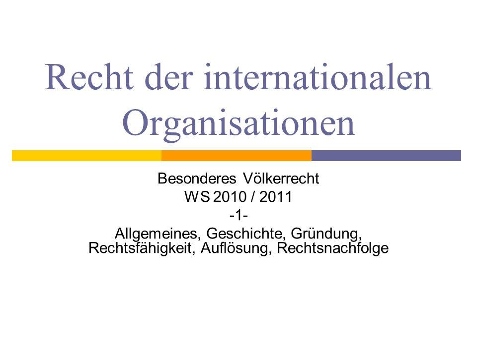 Entwicklungsprozess hin zur Organisation und darüber hinaus 22 Koordinationsfunktion in der Staatenwelt nach dem Westfälischen Frieden.