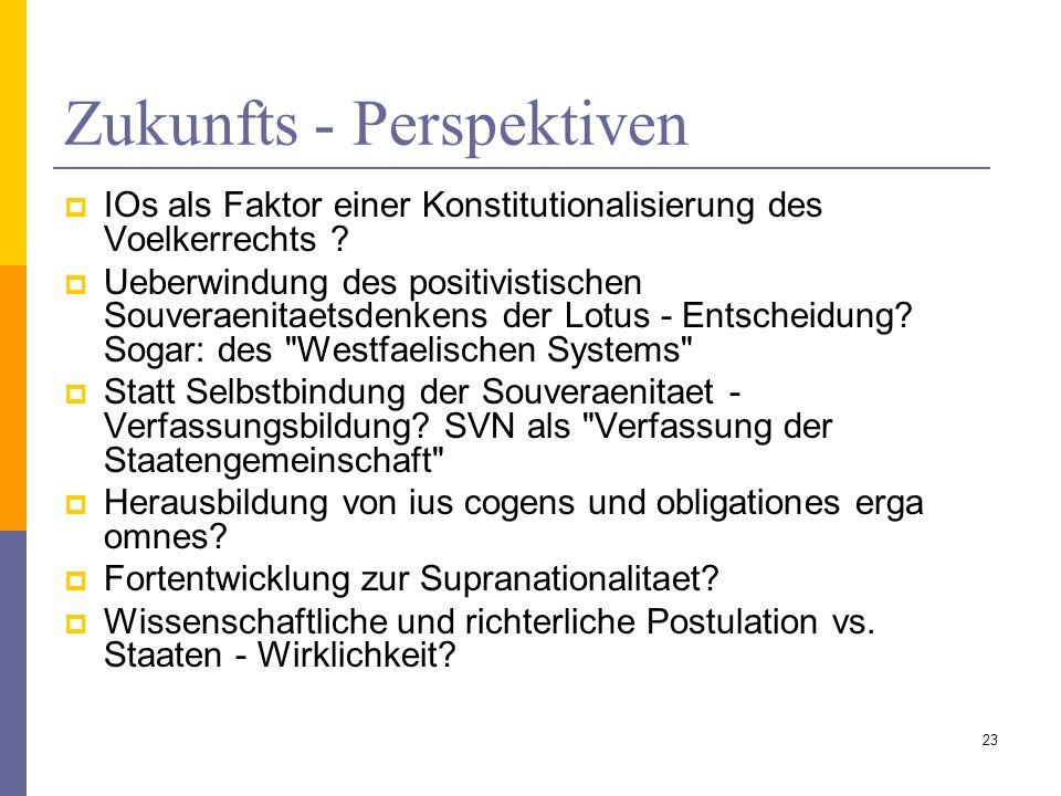 Zukunfts - Perspektiven IOs als Faktor einer Konstitutionalisierung des Voelkerrechts ? Ueberwindung des positivistischen Souveraenitaetsdenkens der L