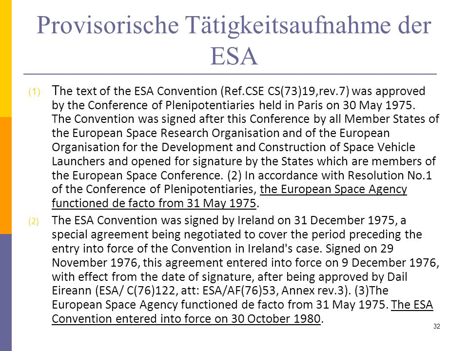 Provisorische Tätigkeitsaufnahme der ESA (1) T he text of the ESA Convention (Ref.CSE CS(73)19,rev.7) was approved by the Conference of Plenipotentiar