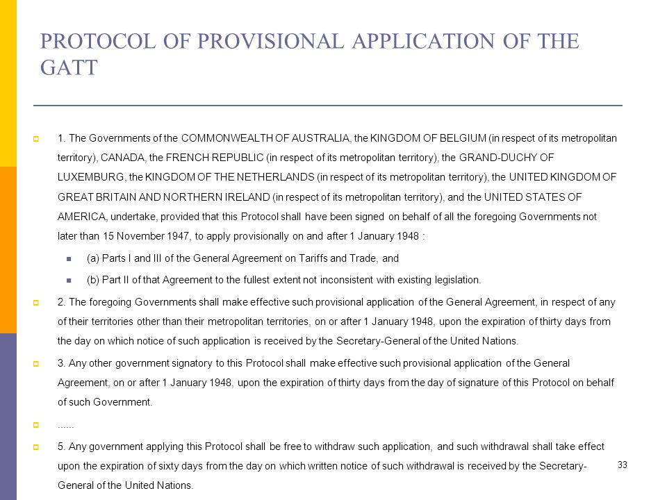 PROTOCOL OF PROVISIONAL APPLICATION OF THE GATT 1. The Governments of the COMMONWEALTH OF AUSTRALIA, the KINGDOM OF BELGIUM (in respect of its metropo
