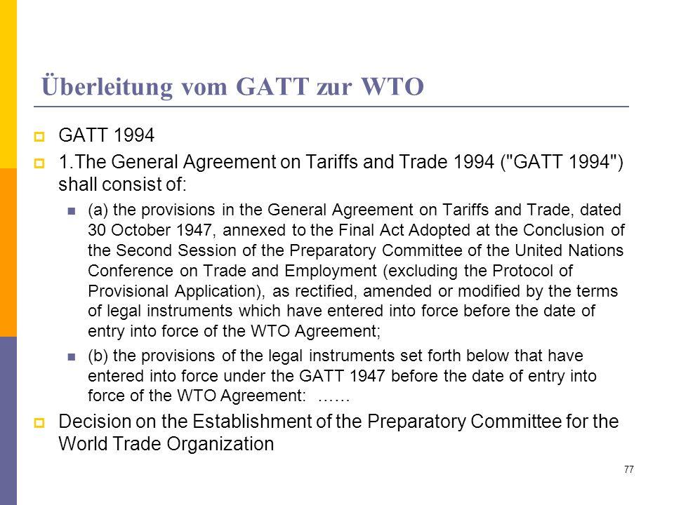 Überleitung vom GATT zur WTO GATT 1994 1.The General Agreement on Tariffs and Trade 1994 (