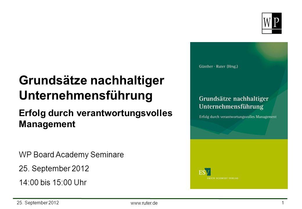 25. September 2012 1 www.ruter.de Grundsätze nachhaltiger Unternehmensführung Erfolg durch verantwortungsvolles Management WP Board Academy Seminare 2