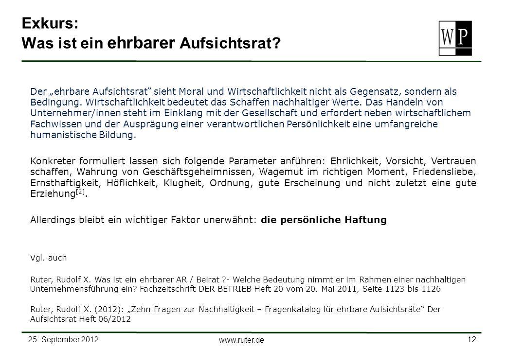 25. September 2012 12 www.ruter.de Exkurs: Was ist ein ehrbarer Aufsichtsrat? Der ehrbare Aufsichtsrat sieht Moral und Wirtschaftlichkeit nicht als Ge