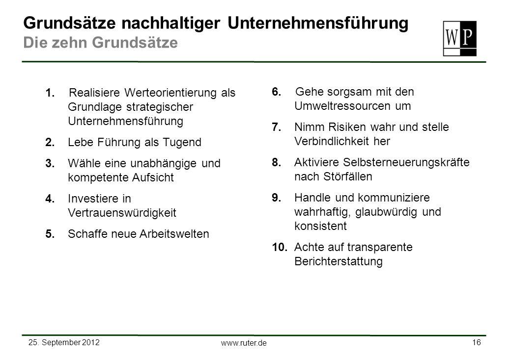 25. September 2012 16 www.ruter.de 1.Realisiere Werteorientierung als Grundlage strategischer Unternehmensführung 2. Lebe Führung als Tugend 3. Wähle