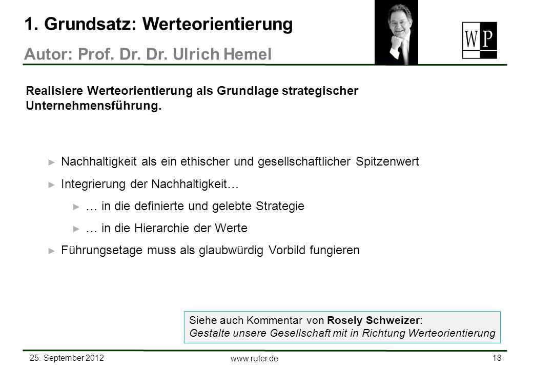 25. September 2012 18 www.ruter.de Nachhaltigkeit als ein ethischer und gesellschaftlicher Spitzenwert Integrierung der Nachhaltigkeit… … in die defin