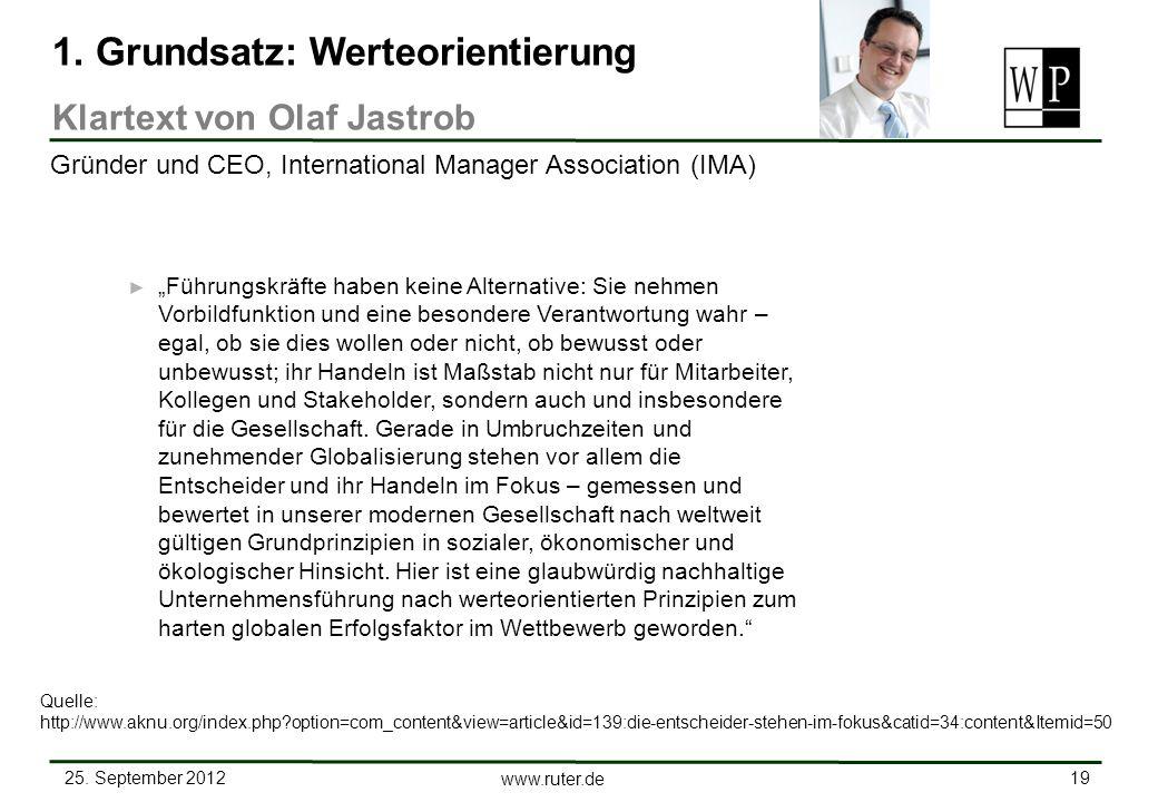 25. September 2012 19 www.ruter.de 1. Grundsatz: Werteorientierung Klartext von Olaf Jastrob Führungskräfte haben keine Alternative: Sie nehmen Vorbil